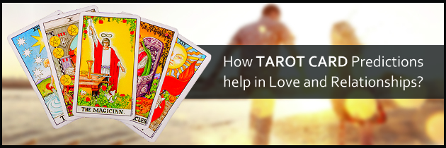 How Tarot Predictions help in Love and Relationships?