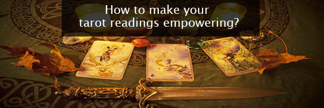 How to make your tarot readings empowering?